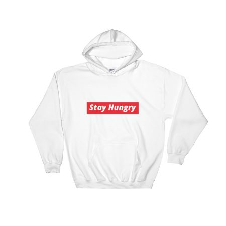 STAY HUNGRY Hooded Sweatshirt